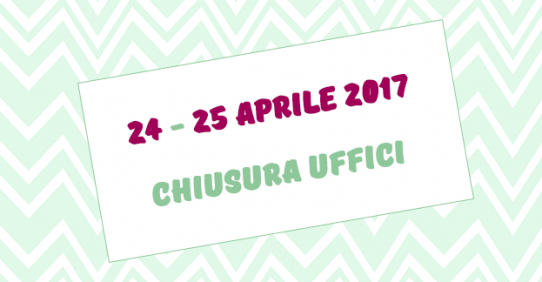 Chiusura Uffici – 24 e 25 aprile