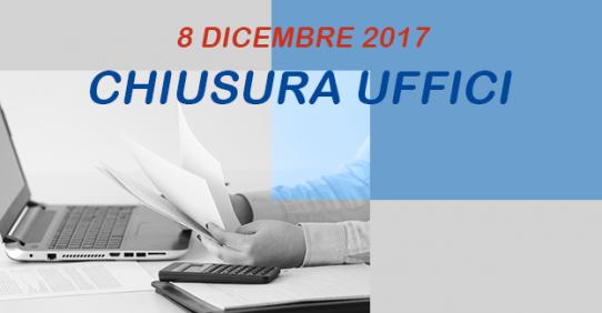 8 dicembre 2017 – Chiusura Uffici