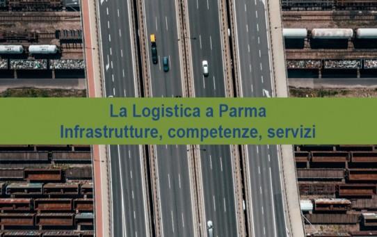 La Logistica a Parma. Infrastrutture, competenze e servizi